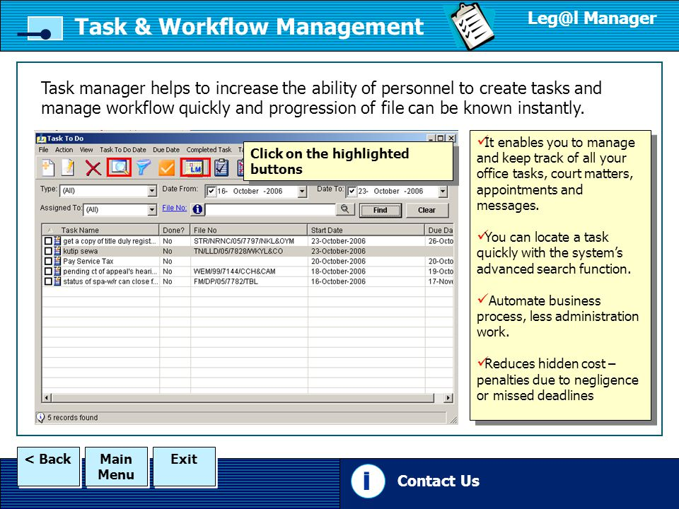 Main Menu Main Menu Exit < Back Task & Workflow Management Manager Task manager helps to increase the ability of personnel to create tasks and manage workflow quickly and progression of file can be known instantly.