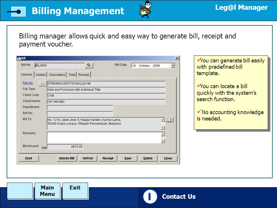 Main Menu Main Menu Exit Manager Billing manager allows quick and easy way to generate bill, receipt and payment voucher.
