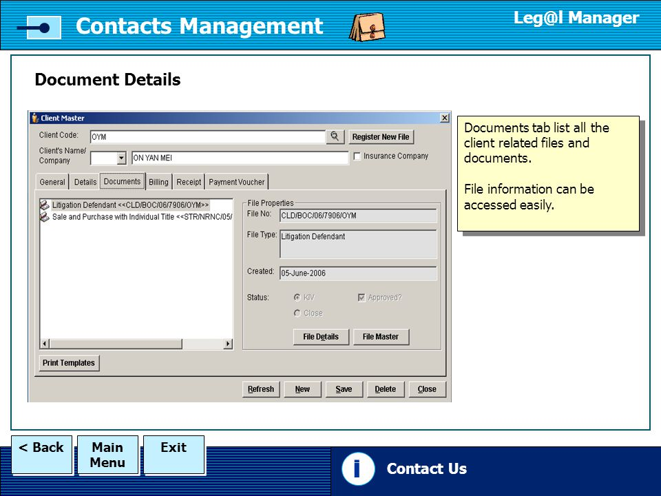 Main Menu Main Menu Exit < Back Contacts Management Manager Document Details Contact Us i 1 Documents tab list all the client related files and documents.