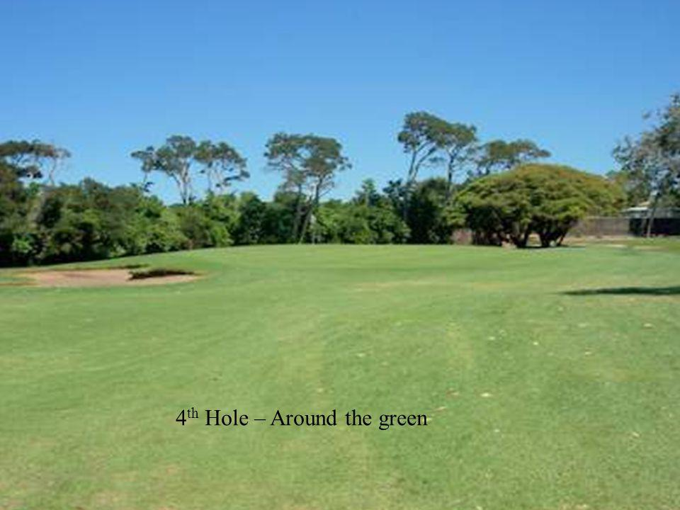 4 th Hole – Around the green