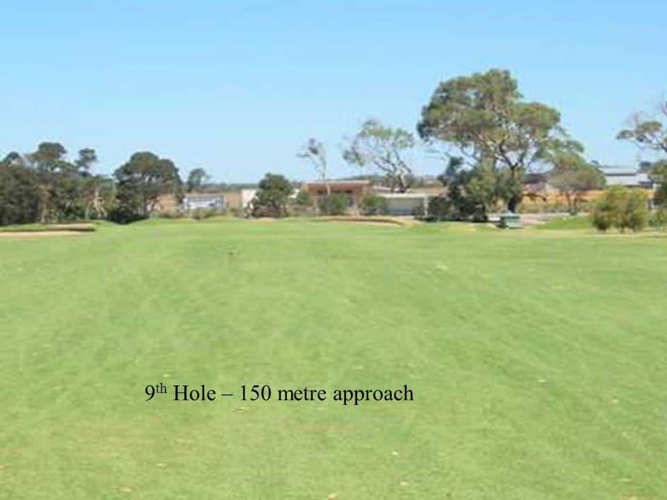9 th Hole – 150 metre approach