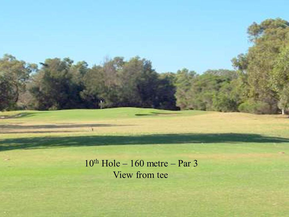10 th Hole – 160 metre – Par 3 View from tee