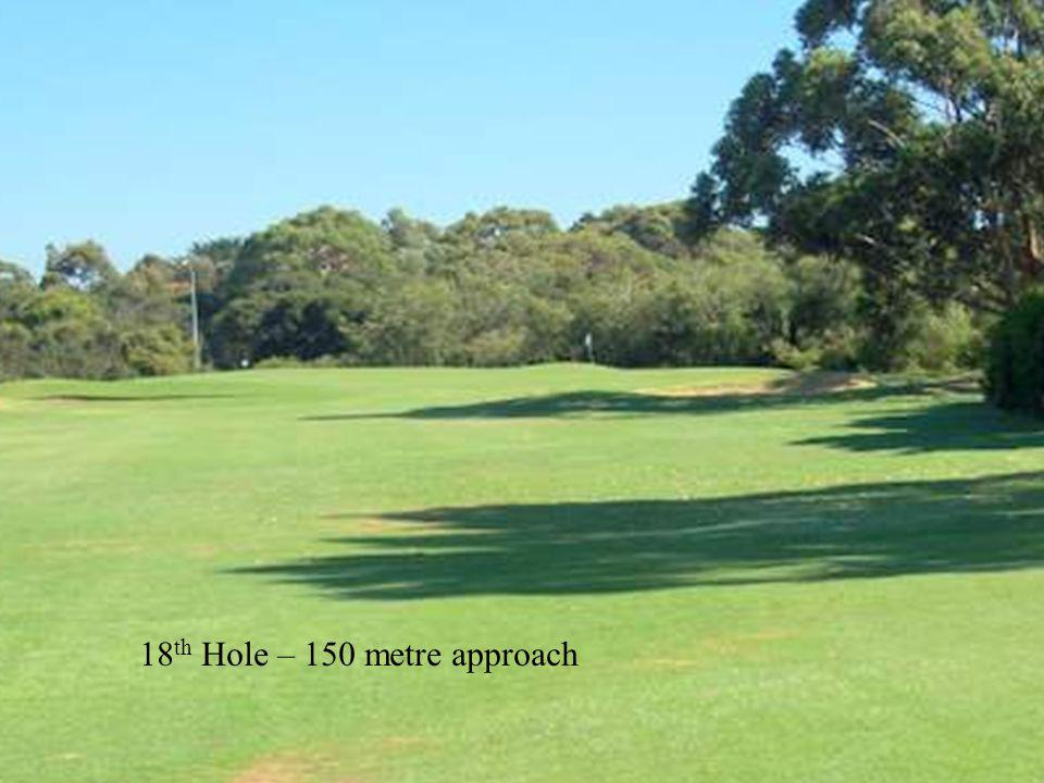 18 th Hole – 150 metre approach