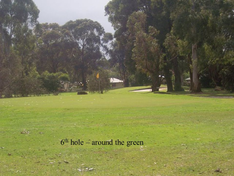 6 th hole – around the green