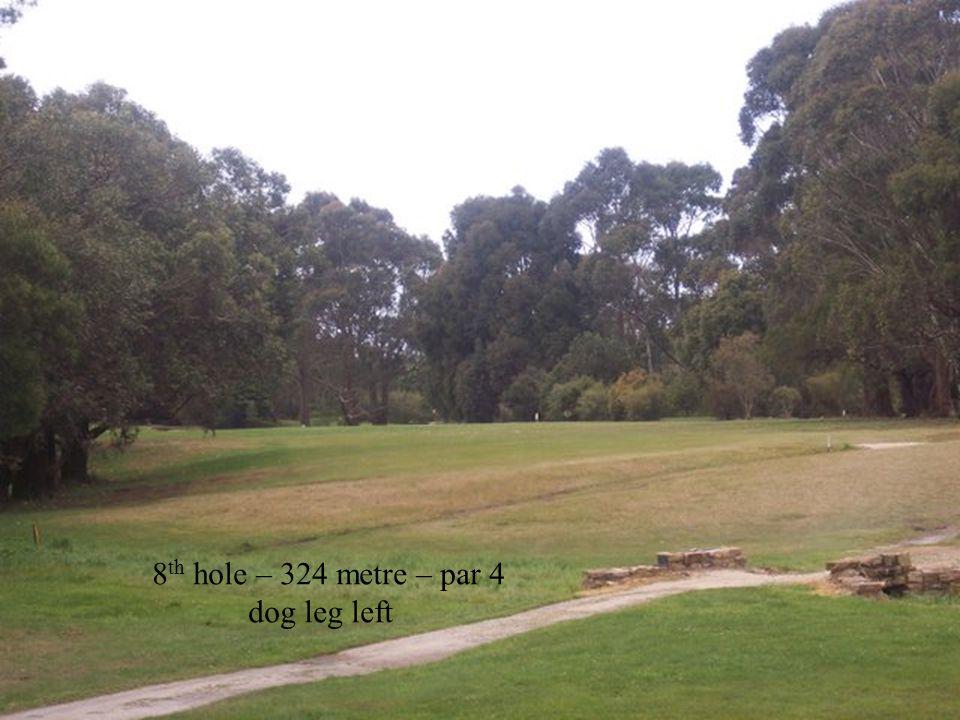 8 th hole – 324 metre – par 4 dog leg left