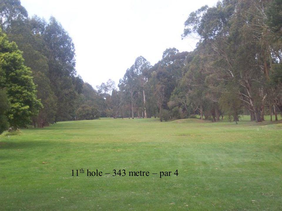 11 th hole – 343 metre – par 4