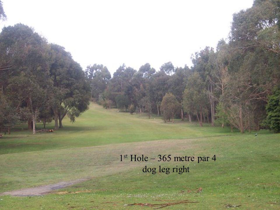 1 st Hole – 365 metre par 4 dog leg right