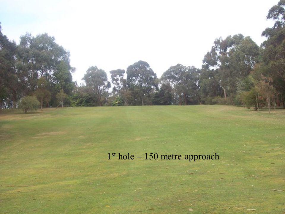 1 st hole – 150 metre approach