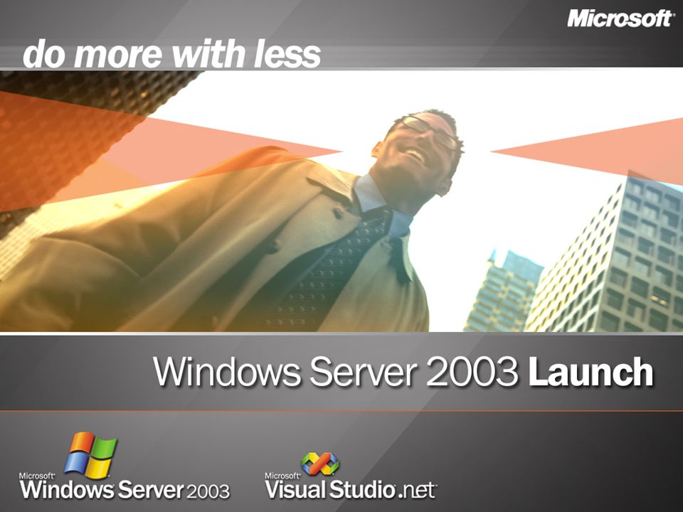 Building A Connected, Collaborative Infrastructure With Windows Server 2003