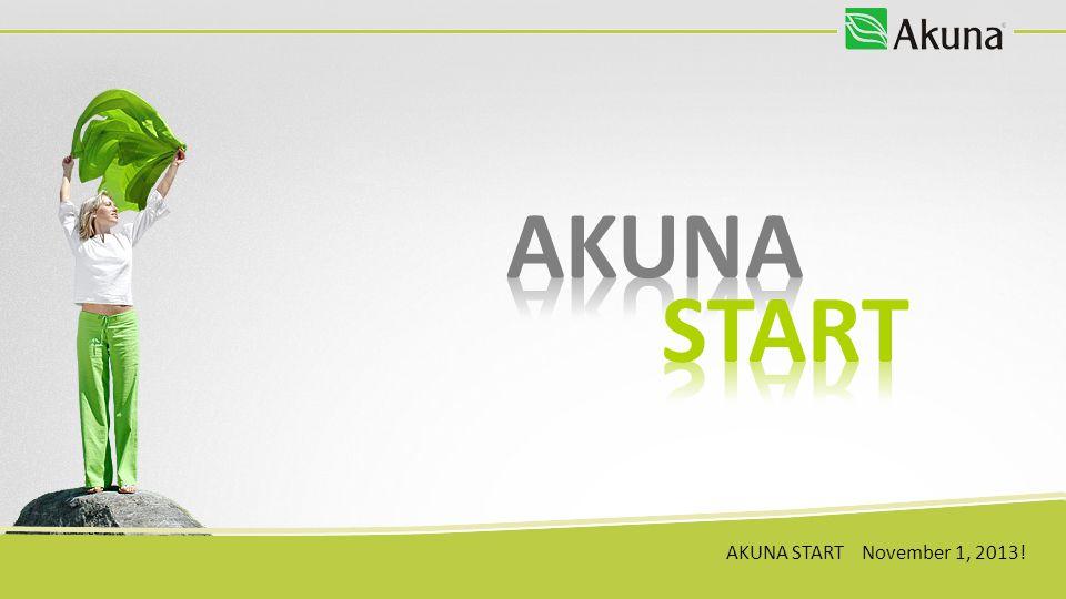 AKUNA START November 1, 2013!
