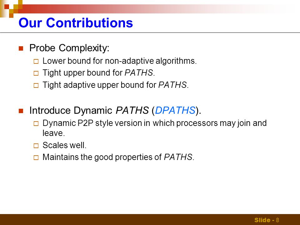 Slide - 8 Our Contributions Probe Complexity:  Lower bound for non-adaptive algorithms.