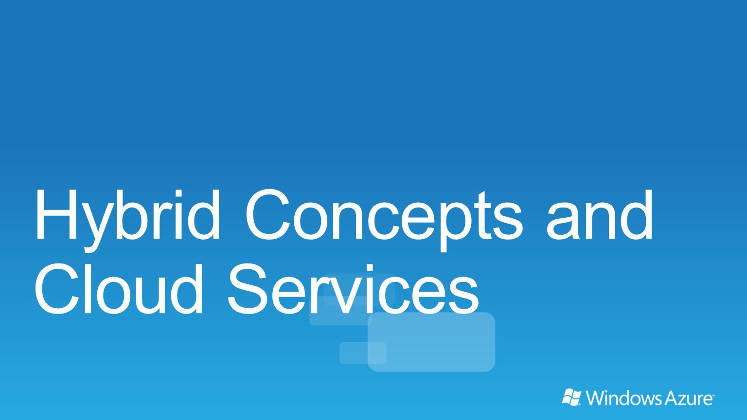 Hybrid Concepts and Cloud Services