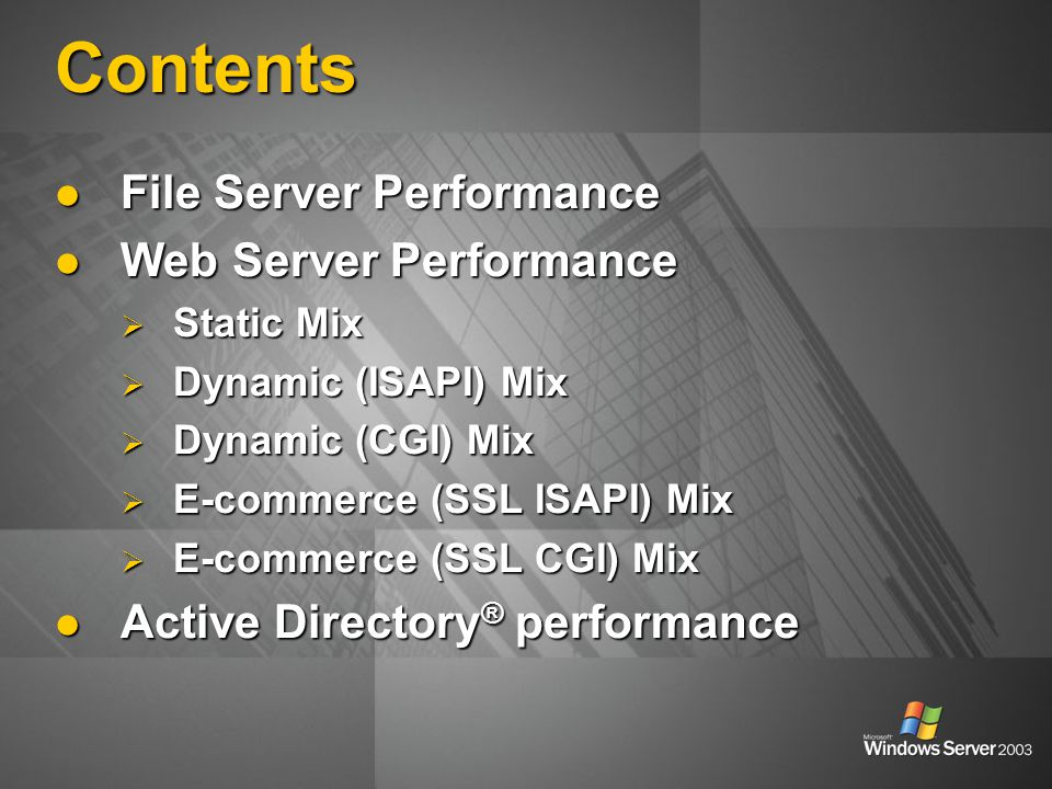 Contents File Server Performance File Server Performance Web Server Performance Web Server Performance  Static Mix  Dynamic (ISAPI) Mix  Dynamic (C