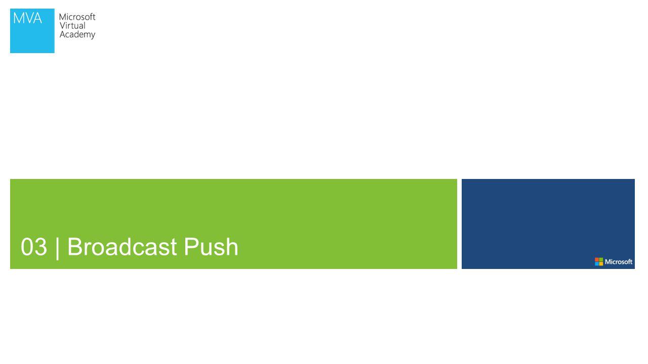 03   Broadcast Push