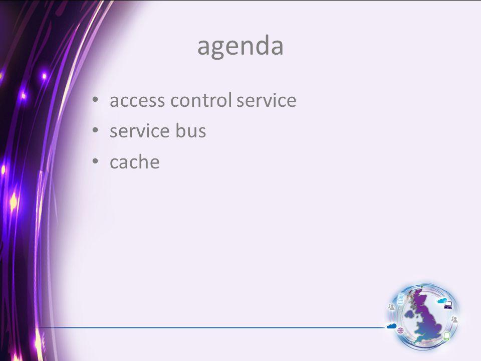 agenda access control service service bus cache