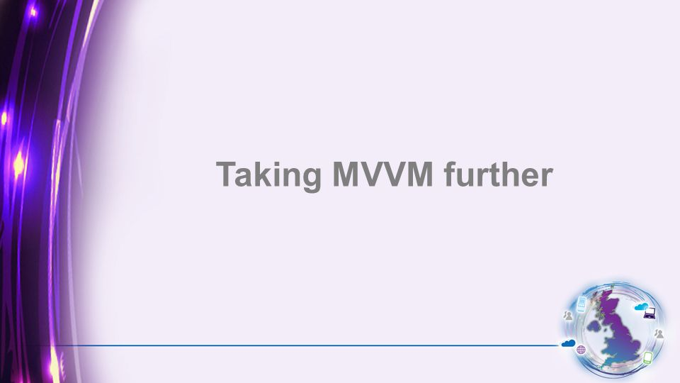 Taking MVVM further