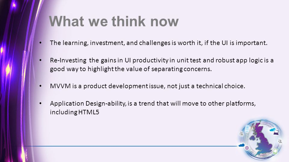 What we think now The learning, investment, and challenges is worth it, if the UI is important.