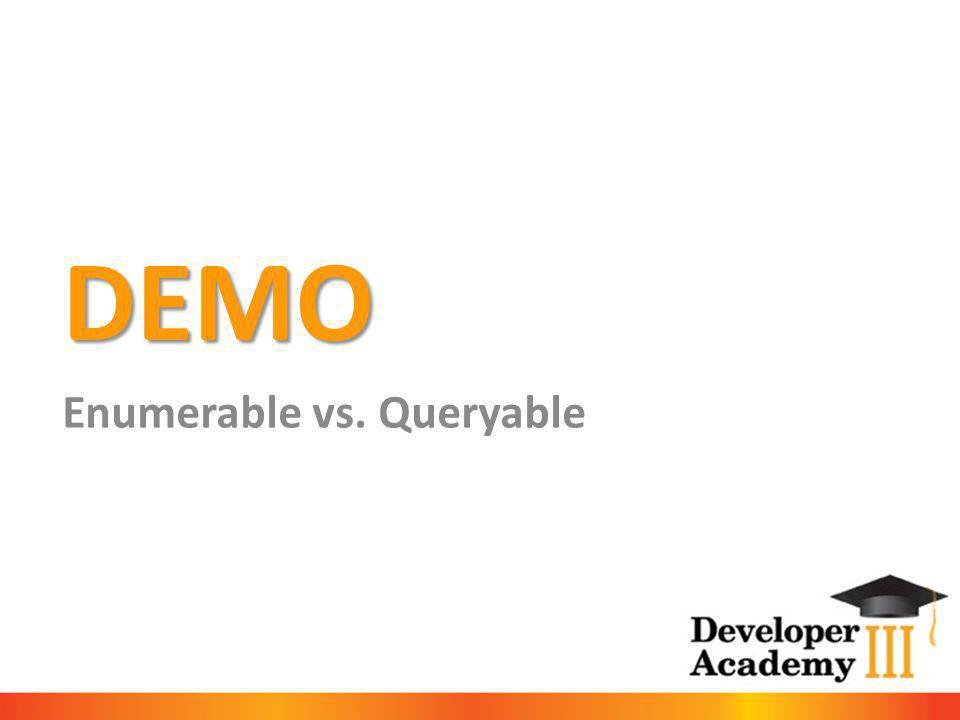 DEMO Enumerable vs. Queryable