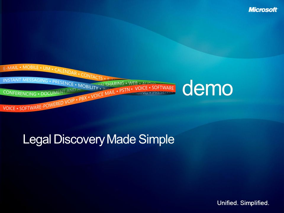 Unified. Simplified. Legal Discovery Made Simple