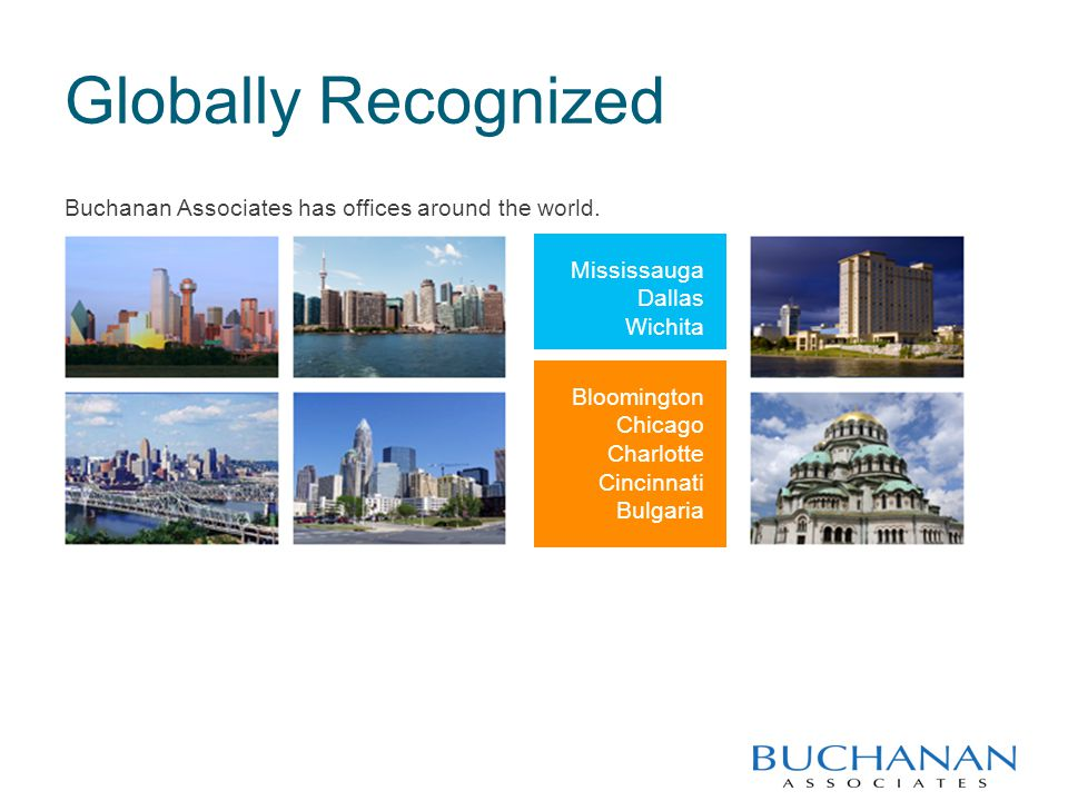 Globally Recognized Buchanan Associates has offices around the world.