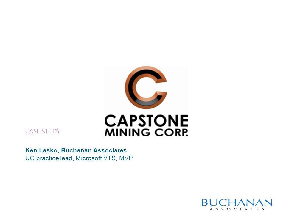 2012 Buchanan Associates Lync Deployment Program Microsoft Canada & Buchanan Associates Ken Lasko, Buchanan Associates UC practice lead, Microsoft VTS, MVP March 20, 2012