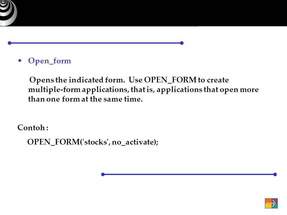 Open_form Opens the indicated form.