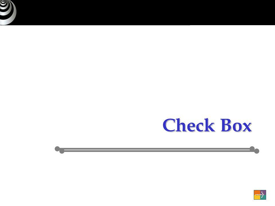 Property … Merupakan objek yang menampilkan nilai benar/true atau salah/false Item Type menentukan tipe tampilan, pilih check box Value When Checked menentukan nilai yang diinginkan apabila checkbox diisi check Value when Unchecked menentukan nilai yang diinginkan apabila checkbox kosong Check Box Mapping of Other Values nilai selain Value When Checked dan Value When Unchecked - Checked - Unchecked - Not Allowed
