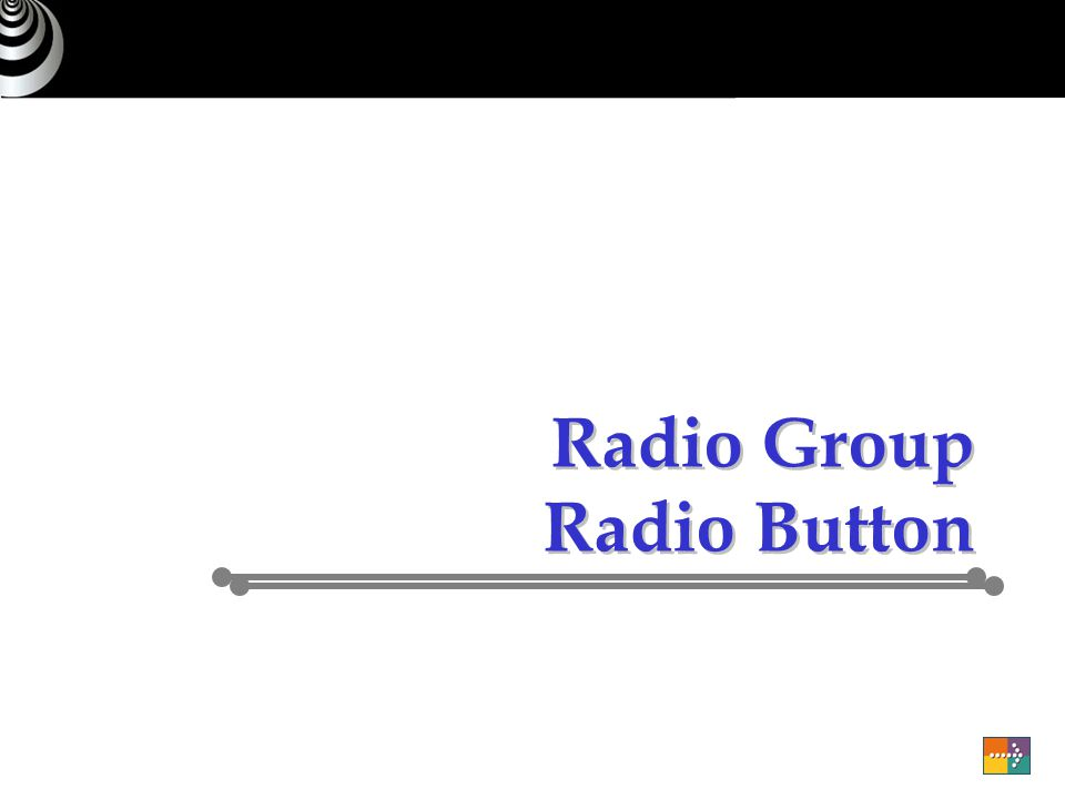 Radio Group Radio Button