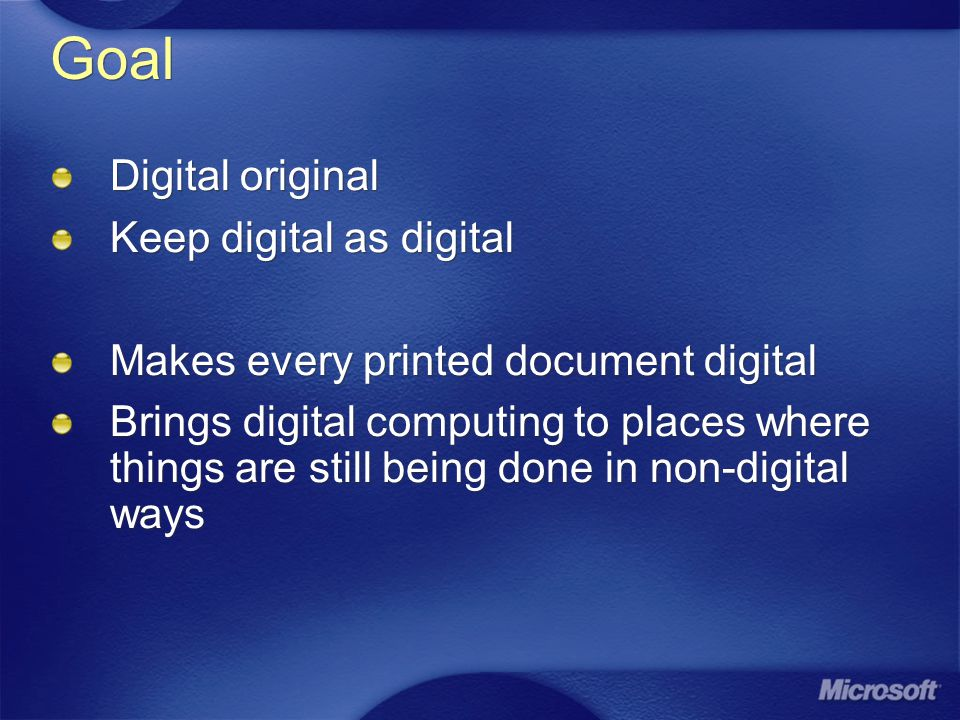 Challenges ``non-digital way of doing things'' like paper and pencils PCs still create non-digital document Such as printed document Keyboard/mouse co