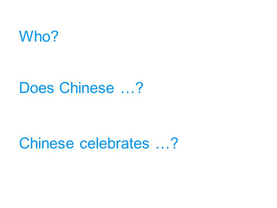 中秋节 月饼 Chinese celebrates 中秋节 by eating 月饼 (moon cake) 。 Does Chinese ….