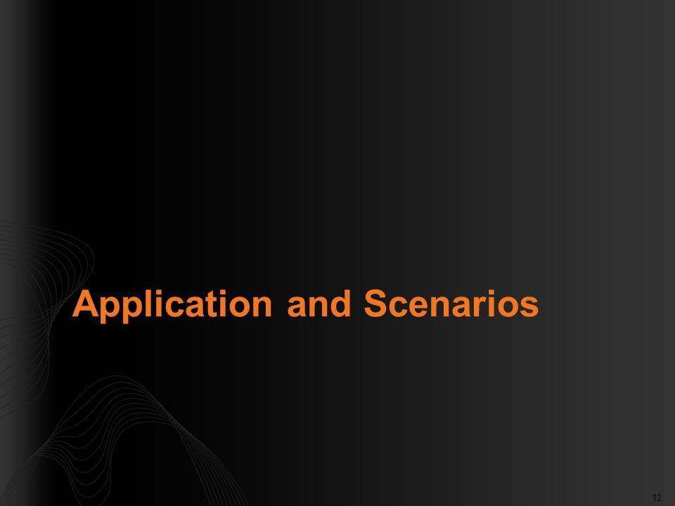 12 Application and Scenarios