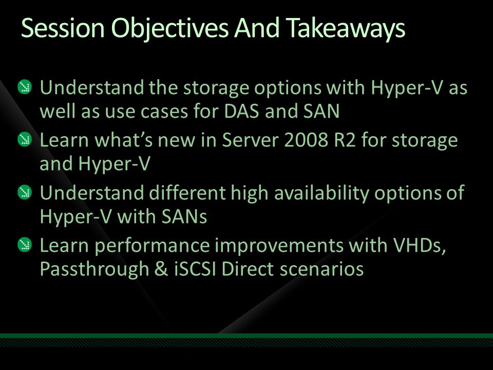 Storage Performance/Sizing Important to scale performance to the total workload requirements of each VM Spindles are still key Don't migrate 20 physical servers with 40 spindles each to a Hyper-V host with 10 spindles Don't use left over servers as a production SAN