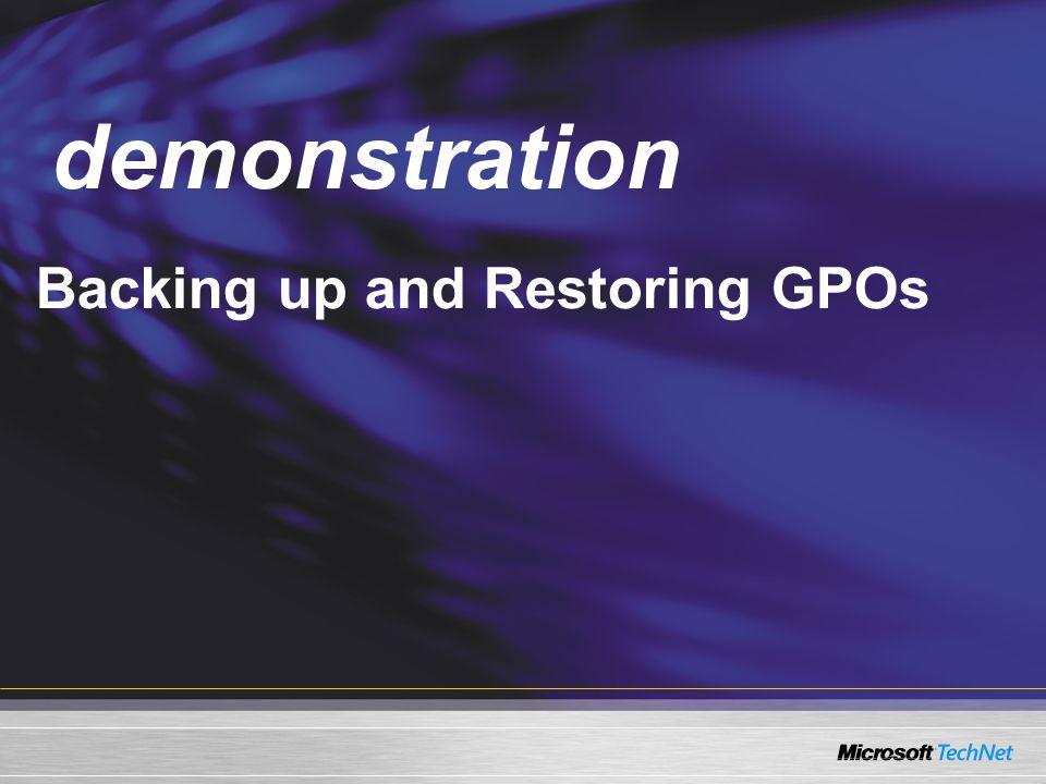 Demo Backing up and Restoring GPOs demonstration