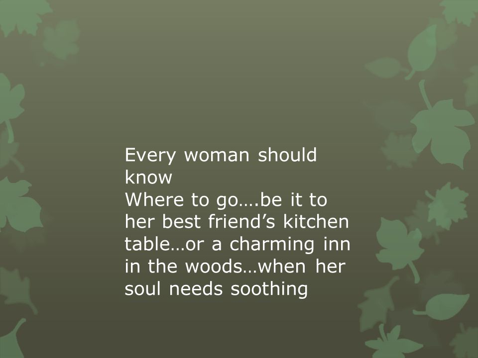 Every woman should know Whom she can trust, whom she can't and why she shouldn't take it personally