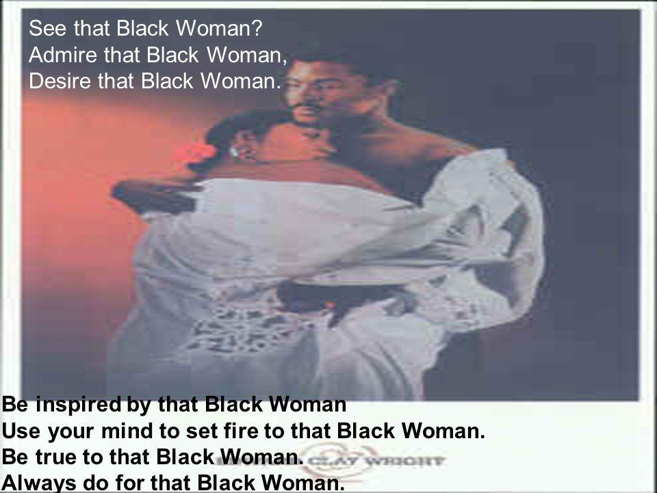 Slowly undress that Black Woman.Gently caress that Black Woman.