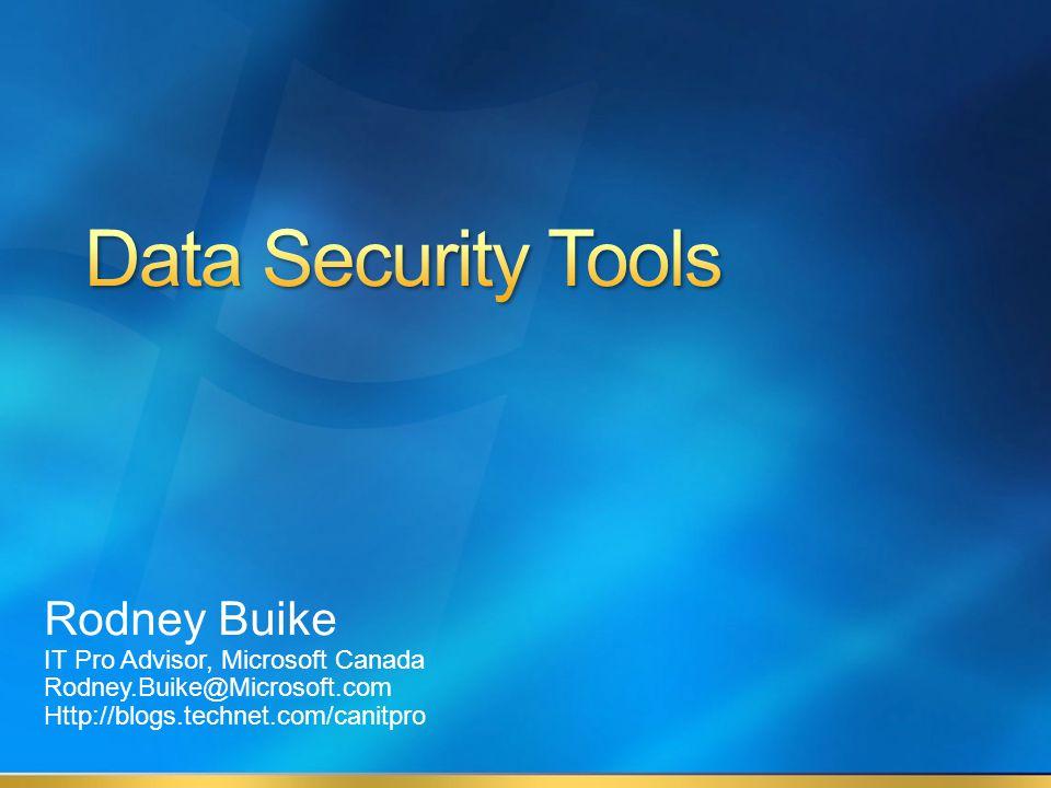 Rodney Buike IT Pro Advisor, Microsoft Canada Rodney.Buike@Microsoft.com Http://blogs.technet.com/canitpro