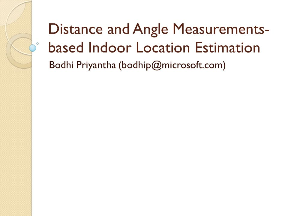 Rest of the Talk Audio-Based Distance Measurement RF-Based Distance Measurement Orientation Measurement
