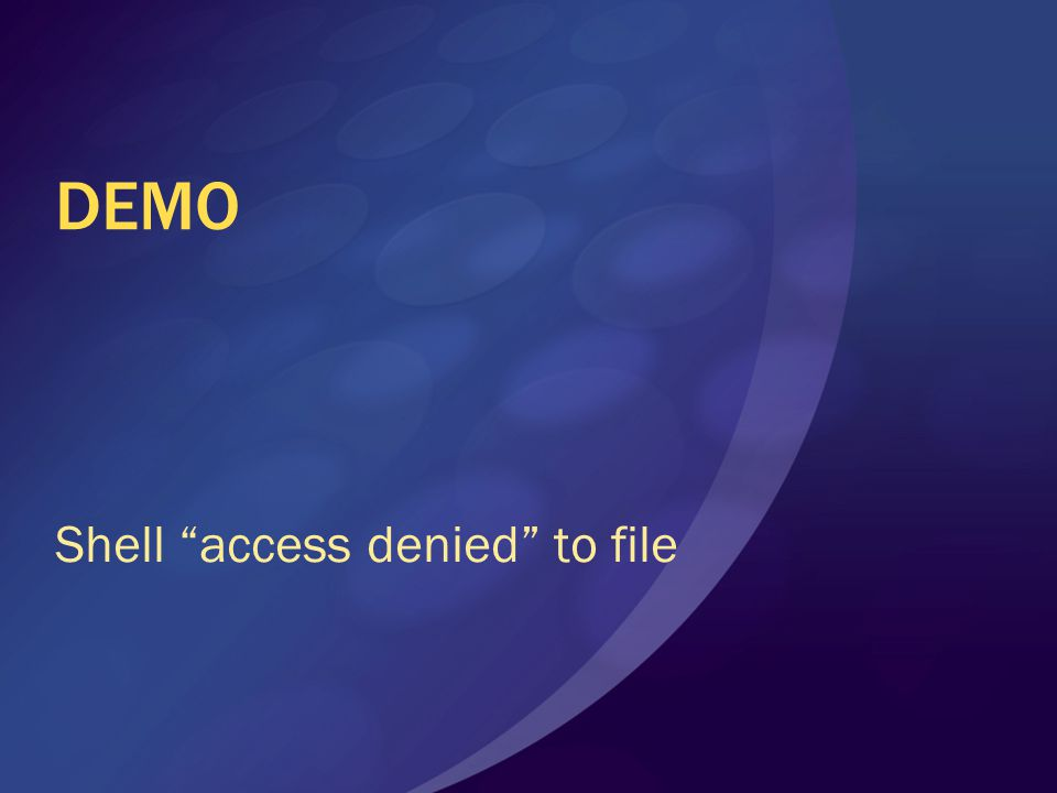 """DEMO Shell """"access denied"""" to file"""