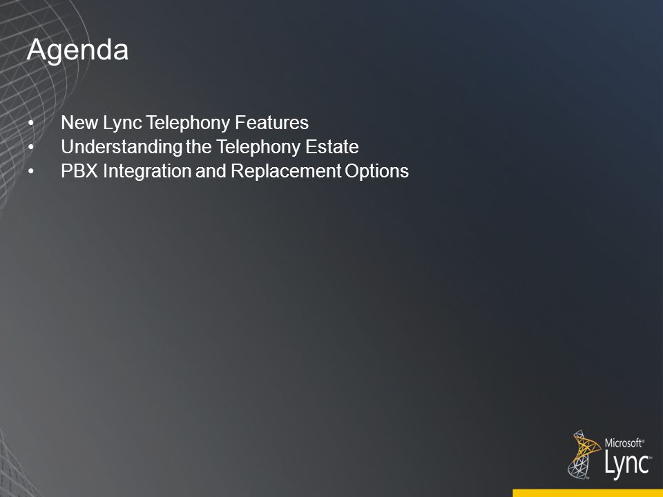 New Telephony Features in Lync Infrastructure Survivable Branch Appliance Call Admission Control Media Bypass Voice Features Call Park Improved Dial-in Conferencing Improvements to Response Groups