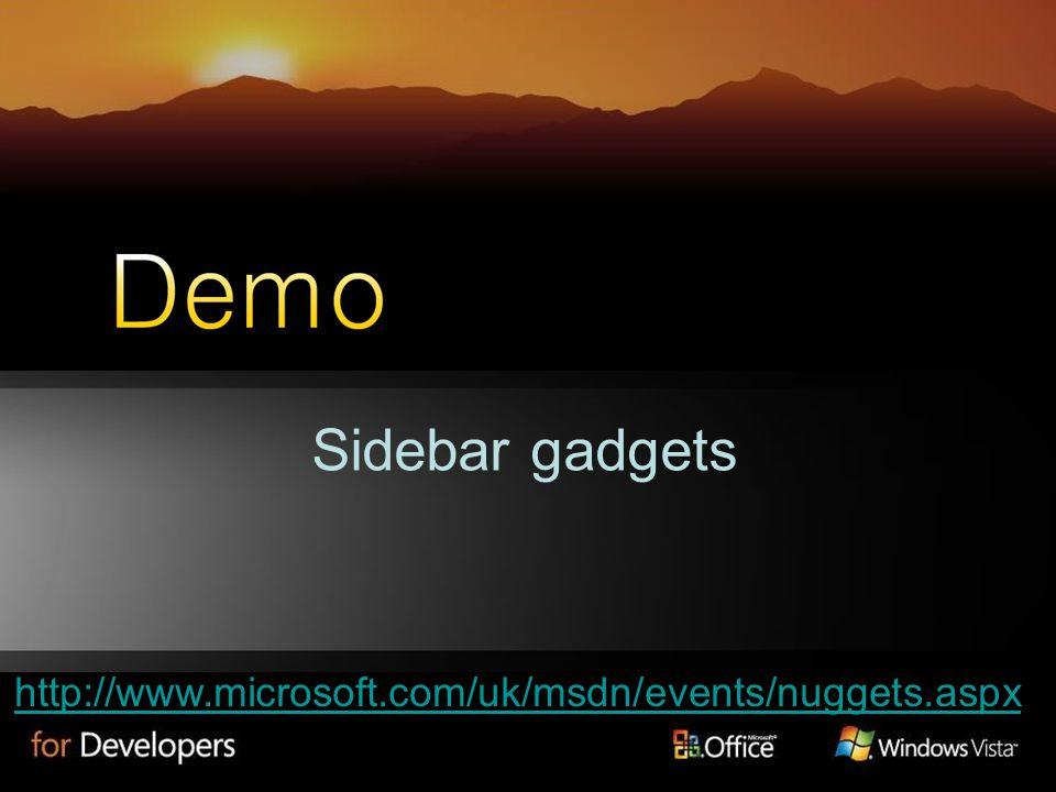 Sidebar gadgets http://www.microsoft.com/uk/msdn/events/nuggets.aspx