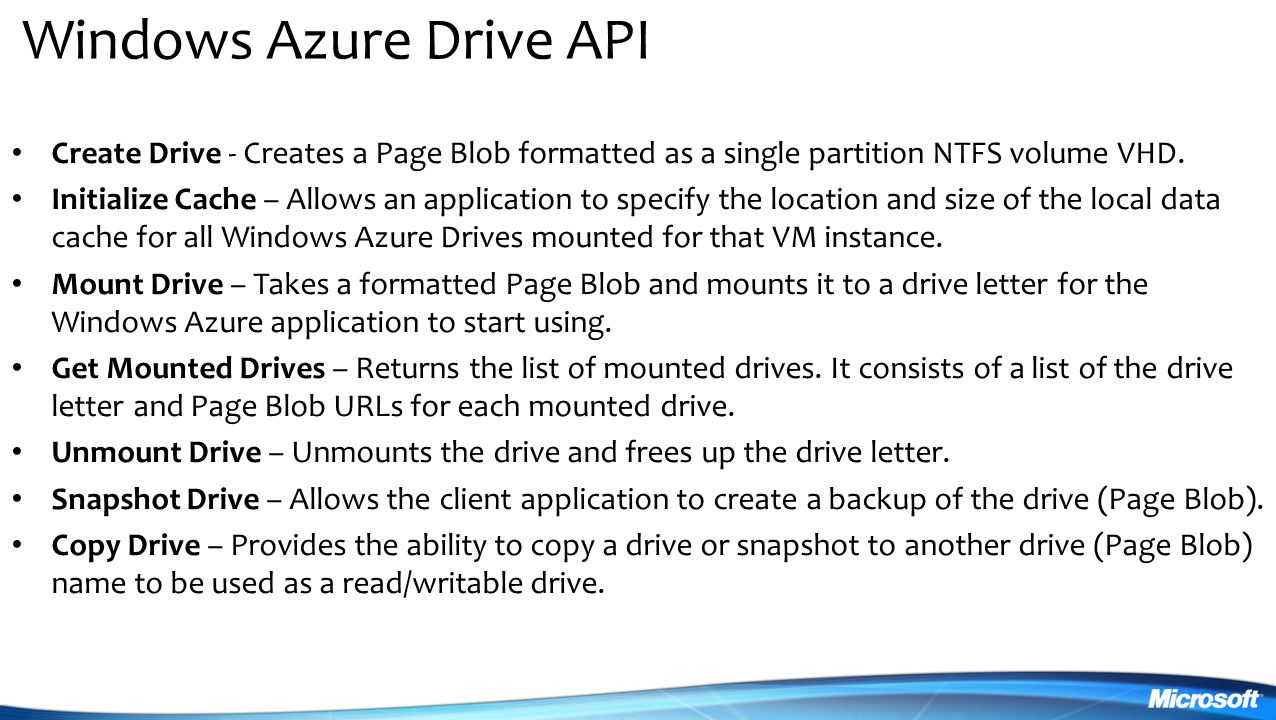 Windows Azure Drive API Create Drive - Creates a Page Blob formatted as a single partition NTFS volume VHD.