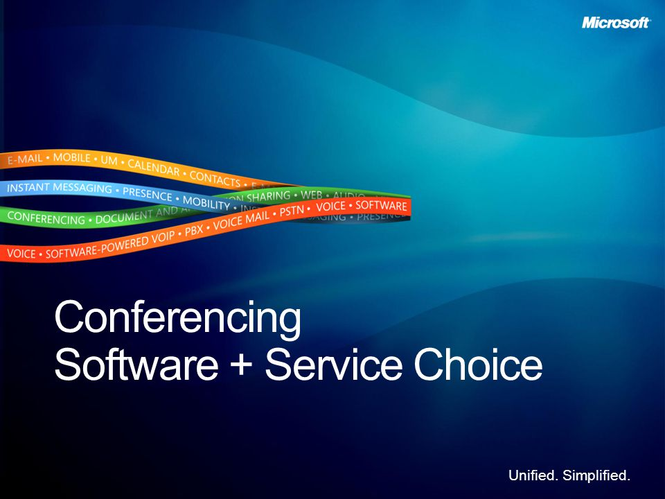 Unified. Simplified. Conferencing Software + Service Choice