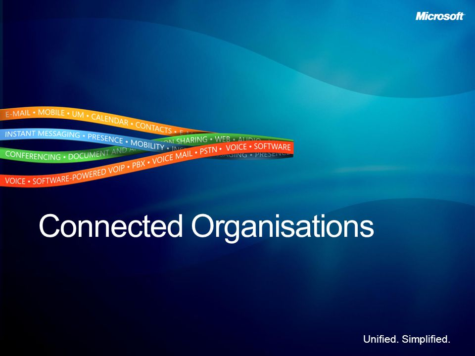 Unified. Simplified. Connected Organisations