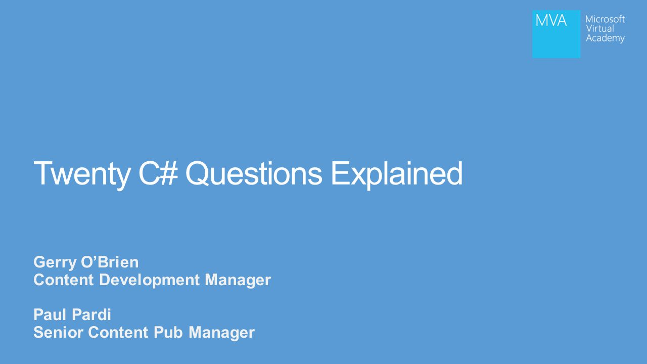 Twenty C# Questions Explained Gerry O'Brien Content Development Manager Paul Pardi Senior Content Pub Manager