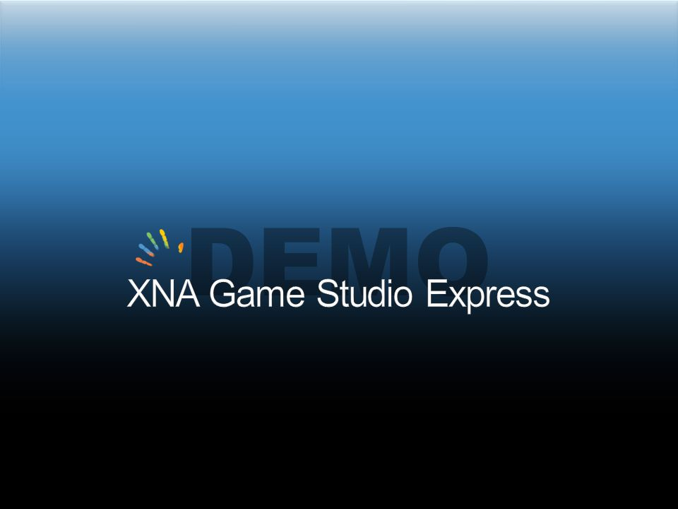 XNA Framework 3D Audio Bitmap based text drawing BasicEffect supports per-pixel lighting Visual Studio Incremental deployment improvements Developer binary sharing Standard Slide with subtitle