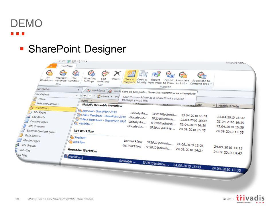 © 2010 DEMO MSDN TechTalk - SharePoint 2010 Composites  SharePoint Designer 20