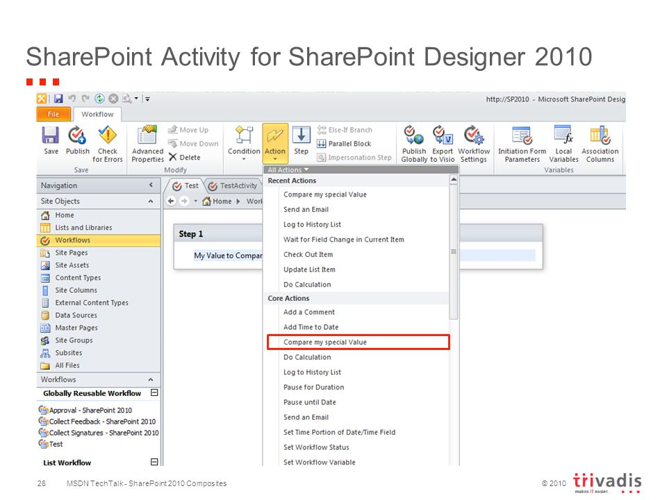© 2010 SharePoint Activity for SharePoint Designer 2010 MSDN TechTalk - SharePoint 2010 Composites26