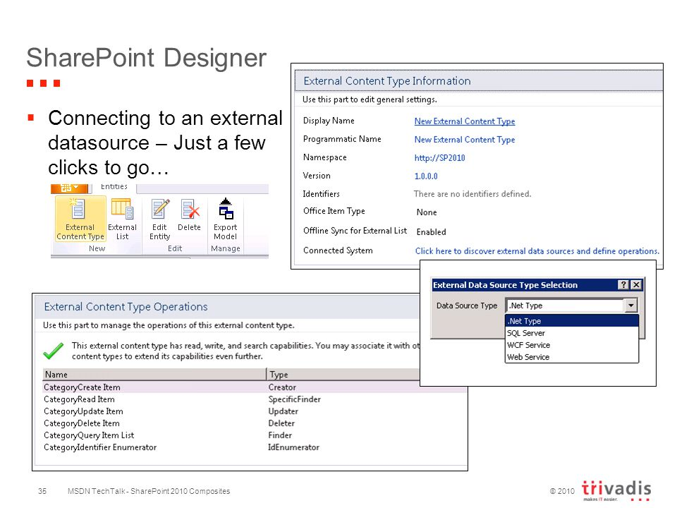 © 2010 SharePoint Designer  Connecting to an external datasource – Just a few clicks to go… MSDN TechTalk - SharePoint 2010 Composites35