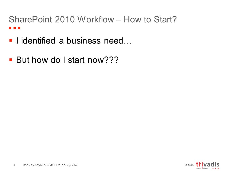 © 2010 SharePoint 2010 Workflow – How to Start.