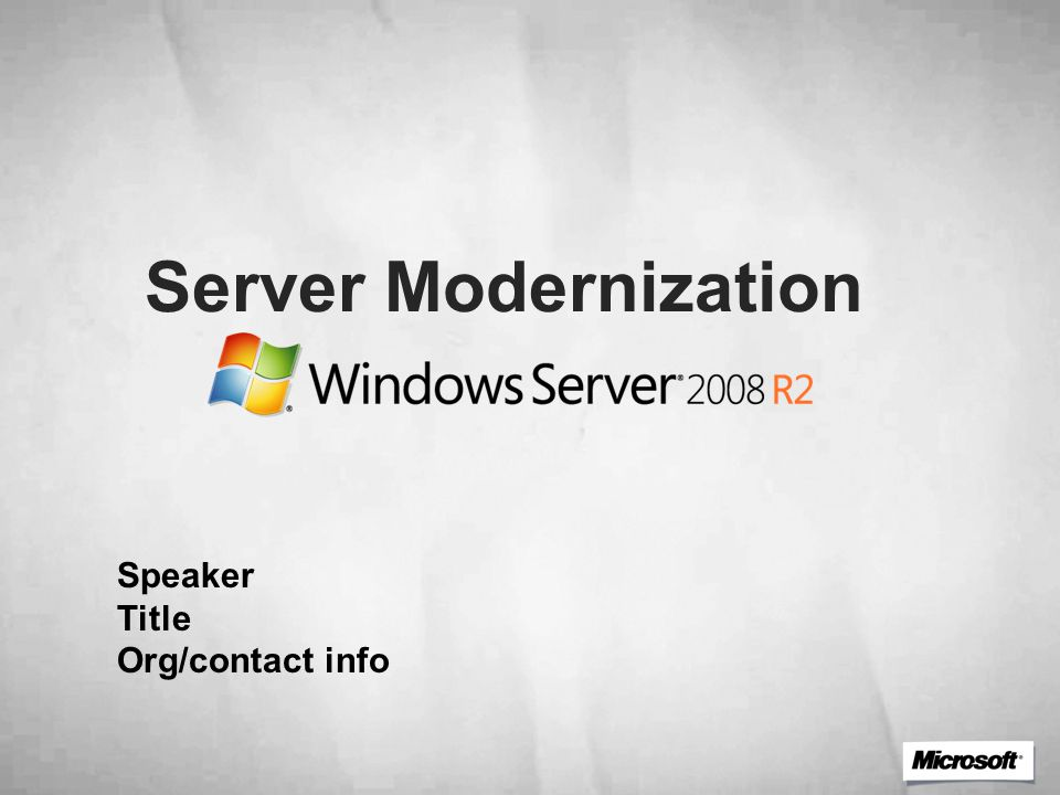 Server Modernization Speaker Title Org/contact info